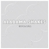 Boys & Girls - Alabama Shakes, Alabama Shakes